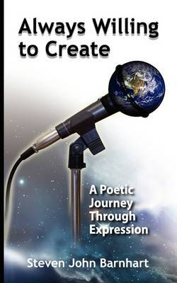 Always Willing to Create: A Poetic Journey Through Expression