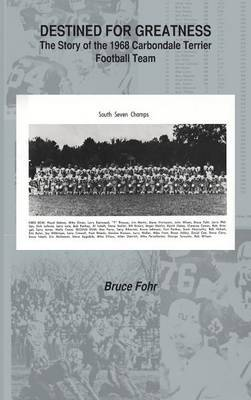 Destined for Greatness: The Story of the 1968 Carbondale Terrier Football Team