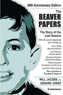 The Beaver Papers - 30th Anniversary Edition: The Story of the Lost Season