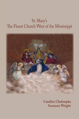St. Mary's: The Finest Church West of the Mississippi