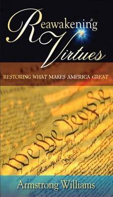 Reawakening Virtues: Restoring What Makes America Great