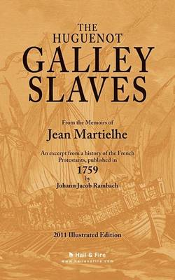 The Huguenot Galley Slaves