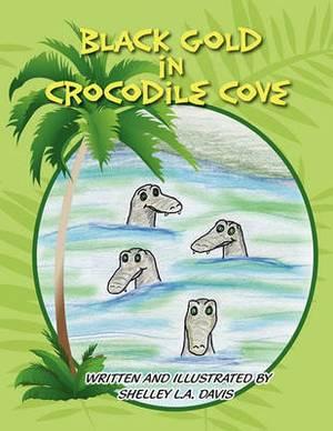 Black Gold in Crocodile Cove