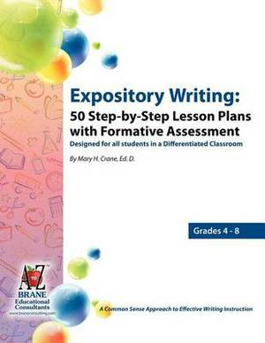Expository Writing: 50 Step-By-Step Lesson Plans with Formative Assessment