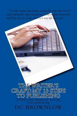 The Writer's Craft: My 13 Steps to Publishing