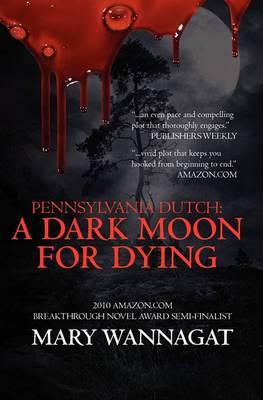 Pennsylvania Dutch: A Dark Moon for Dying