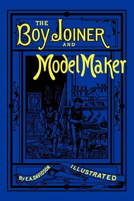 The Boy Joiner and Model Maker