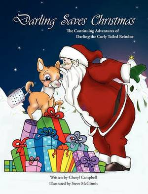Darling Saves Christmas: The Continuing Adventures of Darling the Curly Tailed Reindoe