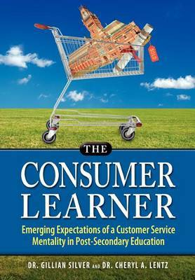 The Consumer Learner: Emerging Expectations of a Customer Service Mentality in Post-Secondary Education