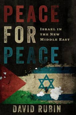 Peace for Peace: Israel in the New Middle East