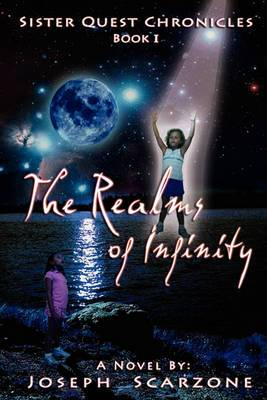 Sister Quest Chronicles - Book I - The Realms of Infinity