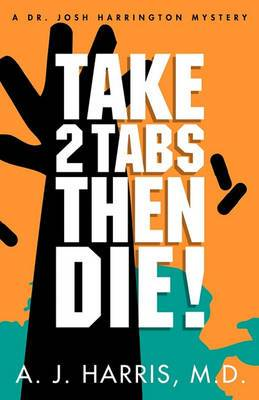 Take 2 Tabs Then Die