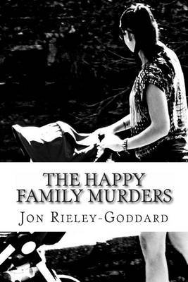 The Happy Family Murders: Third Book in the Series Titled Grimoire - The Bros Grim Breakfast Serial - A Story in Pieces