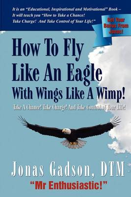 How to Fly Like an Eagle with Wings Like a Wimp!