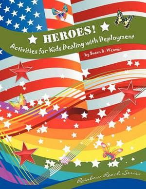 Heroes! Activities for Kids Dealing with Deployment