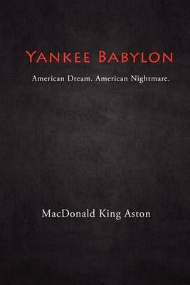Yankee Babylon: American Dream. American Nightmare.