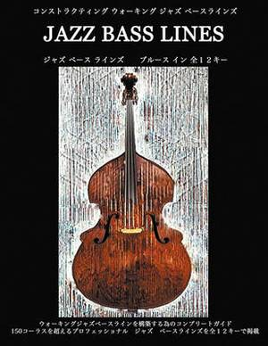 Constructing Walking Jazz Bass Lines: Walking Bass Lines - The Blues in 12 Keys: Book I