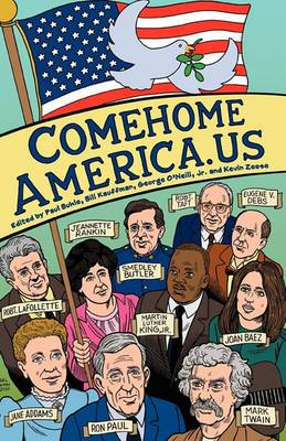 Comehomeamerica.Us: Historic and Current Opposition to U.S. Wars and How a Coalition of Citizens from the Political Right and Left Can End American Empire