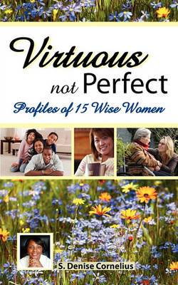 Virtuous Not Perfect: Profiles of 15 Wise Women
