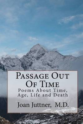 Passage Out of Time: Poems about Time, Age, Life and Death