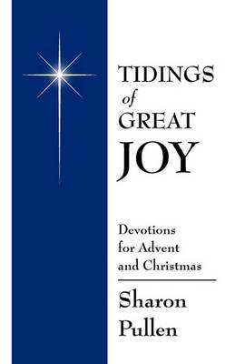 Tidings of Great Joy: Devotions for Advent and Christmas