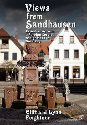 Views from Sandhausen; Experiences from a Foreign Service Assignment