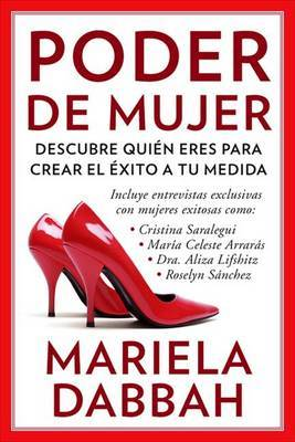Poder de Mujer: Descubre Qui n Eres Para Crear El  xito a Tu Medida: (woman Power: Discover Who You Are to Create Your Own Success)