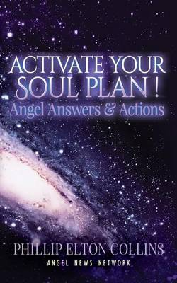 Activate Your Soul Plan ! Angel Answers & Actions