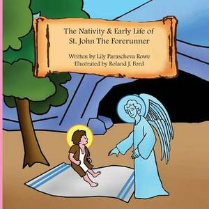 The Nativity & Early Life of Saint John the Forerunner