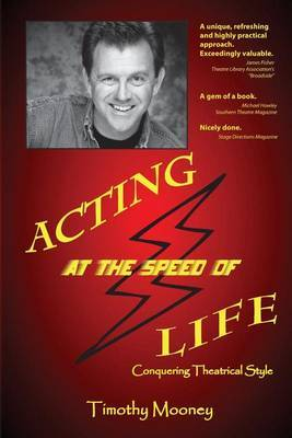 Acting at the Speed of Life: Conquering Theatrical Style