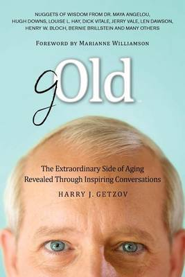 Gold: The Extraordinary Side of Aging Revealed Through Inspiring Conversations