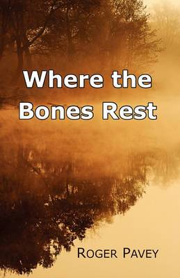 Where the Bones Rest: A Summer with Black Hawk
