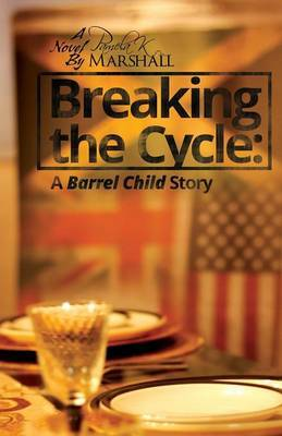 Breaking the Cycle: A Barrel Child Story