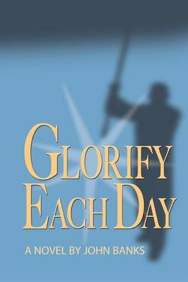 Glorify Each Day