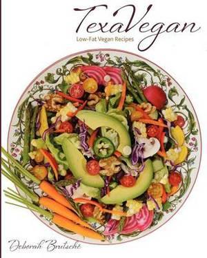 Texavegan: Low-Fat Vegan Recipes
