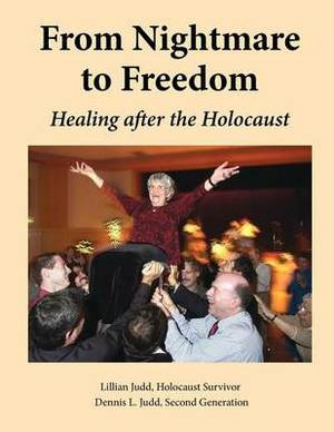 From Nightmare to Freedom: Healing After the Holocaust