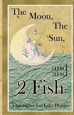 The Moon, the Sun, and 2 Fish