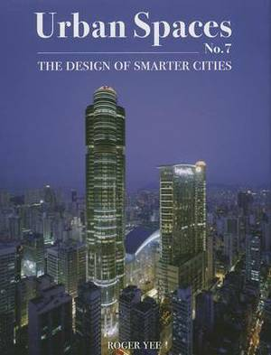 Urban Spaces No. 7: The Design of Smarter Cities