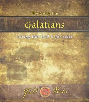 The Gospel in Galatians: Living Like God Is for Sale?