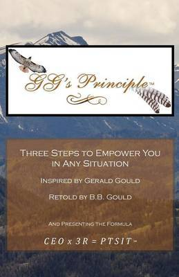 Gg's Principle: Three Steps to Empower You in Any Situation