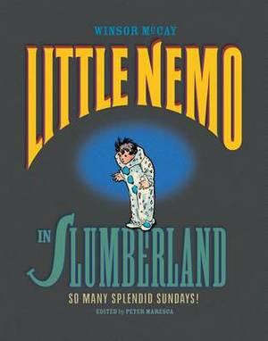 Little Nemo in Slumberland So Many Splendid Sundays: Sunday Comics 1905-1910