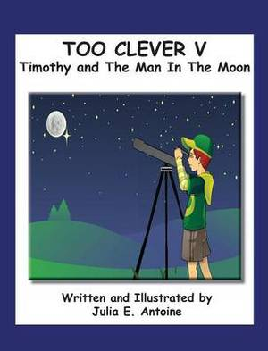 Two Clever V: Timothy and the Man in the Moon