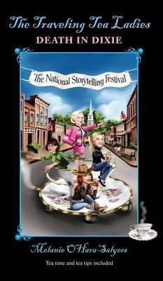 The Traveling Tea Ladies Death in Dixie