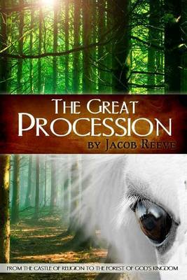 The Great Procession: From the Castle of Religion to the Forest of God's Kingdom
