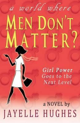 Men Don't Matter?
