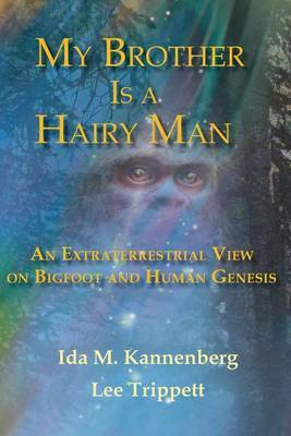 My Brother Is a Hairy Man: An Extraterrestrial View on Bigfoot and Human Genesis