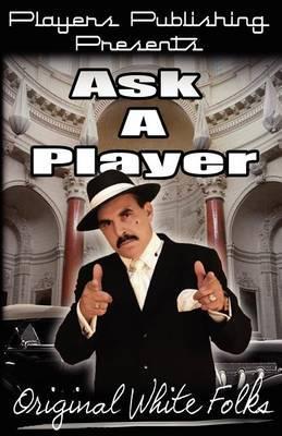 Ask a Player Vol. 1