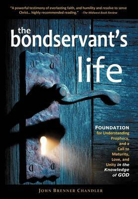 The Bondservant's Life: Foundation for Understanding Biblical Prophecy