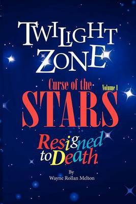 Twilight Zone Curse of the Stars Volume 1 Resigned to Death