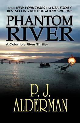 Phantom River: Columbia River Thriller